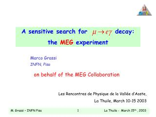 A sensitive search fordecay: the  MEG  experiment