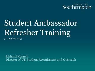 Student Ambassador Refresher Training 30 October 2013