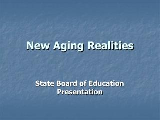 New Aging Realities