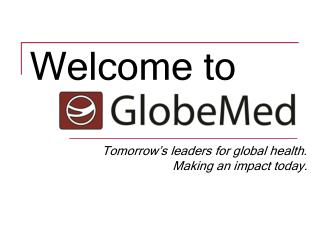 Tomorrow's leaders for global health. 		  Making an impact today.