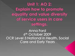 Anna Ford 6 th October 2009 OCR Level 3 National in Health, Social Care and Early Years