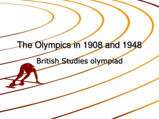 The Olympics in 1908 and 1948