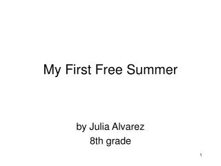 My First Free Summer