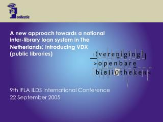 9th IFLA ILDS International Conference  22 September 2005