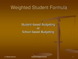 Weighted Student Formula