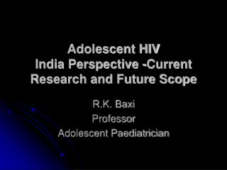 Adolescent HIV  India Perspective -Current Research and Future Scope