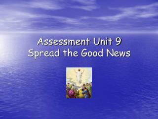 Assessment Unit 9 Spread the Good News