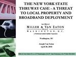 THE NEW YORK STATE THRUWAY CASE - A THREAT TO LOCAL PROPERTY AND BROADBAND DEPLOYMENT
