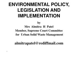 ENVIRONMENTAL POLICY, LEGISLATION AND IMPLEMENTATION