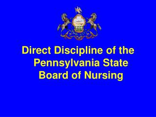 Direct Discipline of the Pennsylvania State Board of Nursing