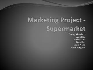 M arketing Project - Supermarket