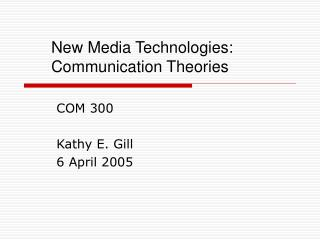 New Media Technologies: Communication Theories