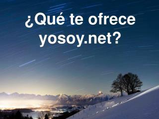 ¿Qué te ofrece yosoy?