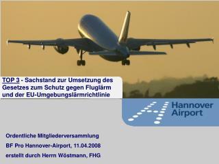 Ordentliche Mitgliederversammlung BF Pro Hannover-Airport, 11.04.2008