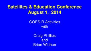 Satellites & Education Conference August 1,  2014