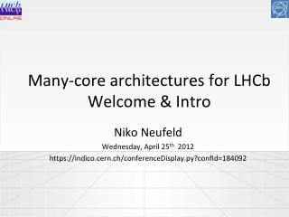 Many-core architectures for LHCb Welcome & Intro