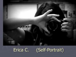 Erica C.	(Self-Portrait)