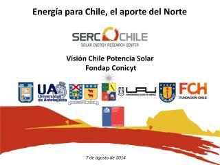 Visión Chile Potencia Solar Fondap Conicyt