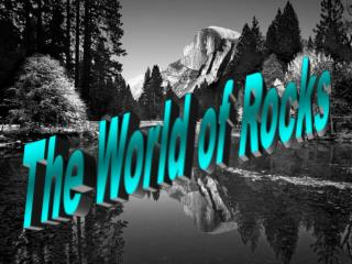 The World of Rocks