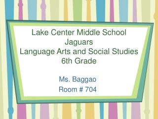 Lake Center Middle School Jaguars Language Arts and Social Studies 6th Grade