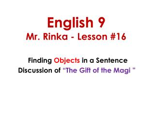 English 9 Mr. Rinka - Lesson #16