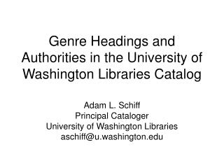 Genre Headings and Authorities in the University of Washington Libraries Catalog