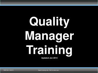 Quality Manager Training Updated Jan 2014