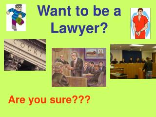 Want to be a Lawyer?