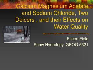 Calcium Magnesium Acetate and Sodium Chloride, Two Deicers , and their Effects on Water Quality