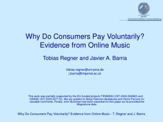 Why Do Consumers Pay Voluntarily? Evidence from Online Music Tobias Regner and Javier A. Barria