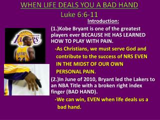 WHEN LIFE DEALS YOU A BAD HAND Luke 6:6-11