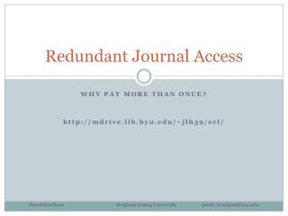Redundant Journal Access