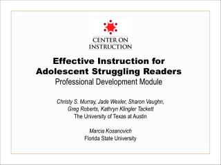 Effective Instruction for  Adolescent Struggling Readers  Professional Development Module