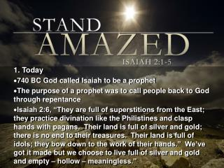 1. Today 740 BC God called Isaiah to be a prophet