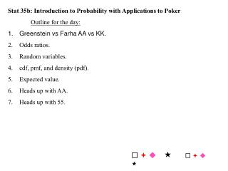 Stat 35b: Introduction to Probability with Applications to Poker Outline for the day: