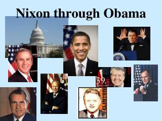 Nixon through Obama