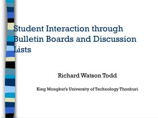 Student Interaction through Bulletin Boards and Discussion Lists