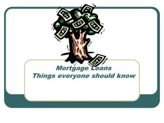 Mortgage Loans Things everyone should know