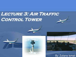 Lecture 3: Air Traffic Control Tower