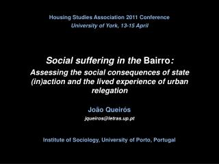 Social suffering in the  Bairro :