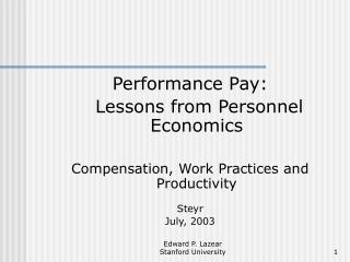 Performance Pay:    Lessons from Personnel Economics