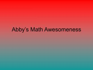 Abby's Math Awesomeness