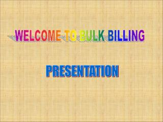 WELCOME TO BULK BILLING
