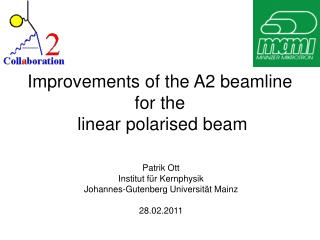 Improvements of the A2 beamline for the  linear polarised beam
