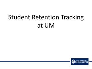 Student Retention Tracking at UM