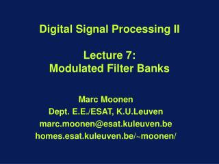 Digital Signal Processing II Lecture 7:  Modulated Filter Banks