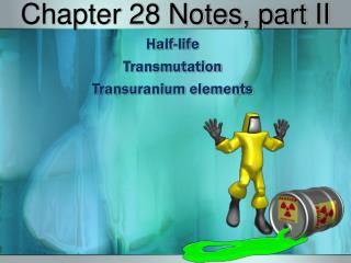 Chapter 28 Notes, part II