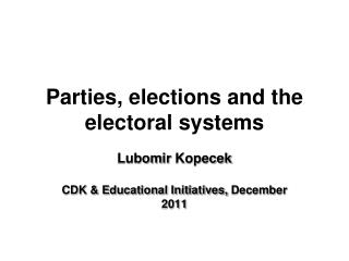 Parties, elections and the electoral systems