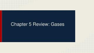 Chapter 5 Review: Gases