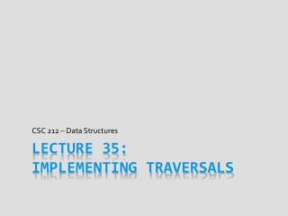 Lecture 35: Implementing Traversals